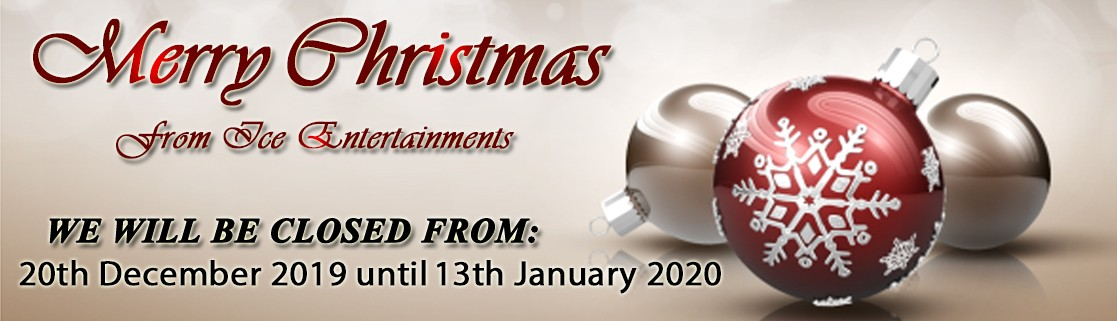 Ice Entertainments Christmas Opening Dates